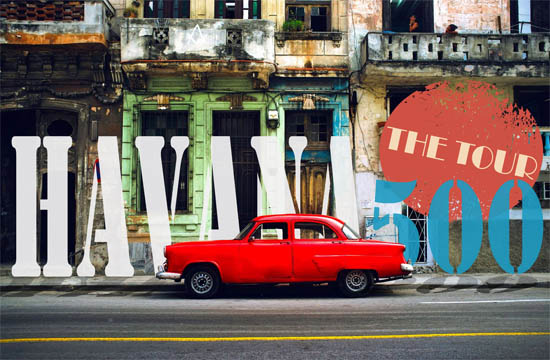 Havana 500: The tour!